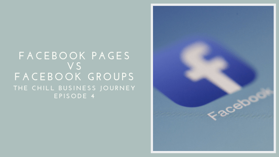 4 | Facebook Pages vs  Facebook Groups ~ Chill Digital Marketing