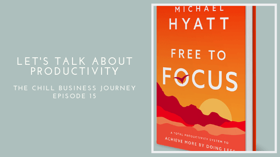 Free To Focus: A Total Productivity System