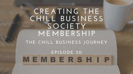 The Chill Business Society Membership