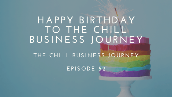 Happy Birthday The Chill Business Journey